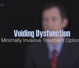 What is Voiding Dysfunction? Treating it Using a Minimally Invasive Procedure
