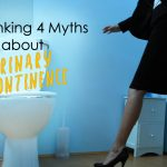 Debunking 4 Myths about Urinary Incontinence