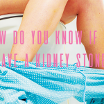 How do you know if you have a kidney stone?