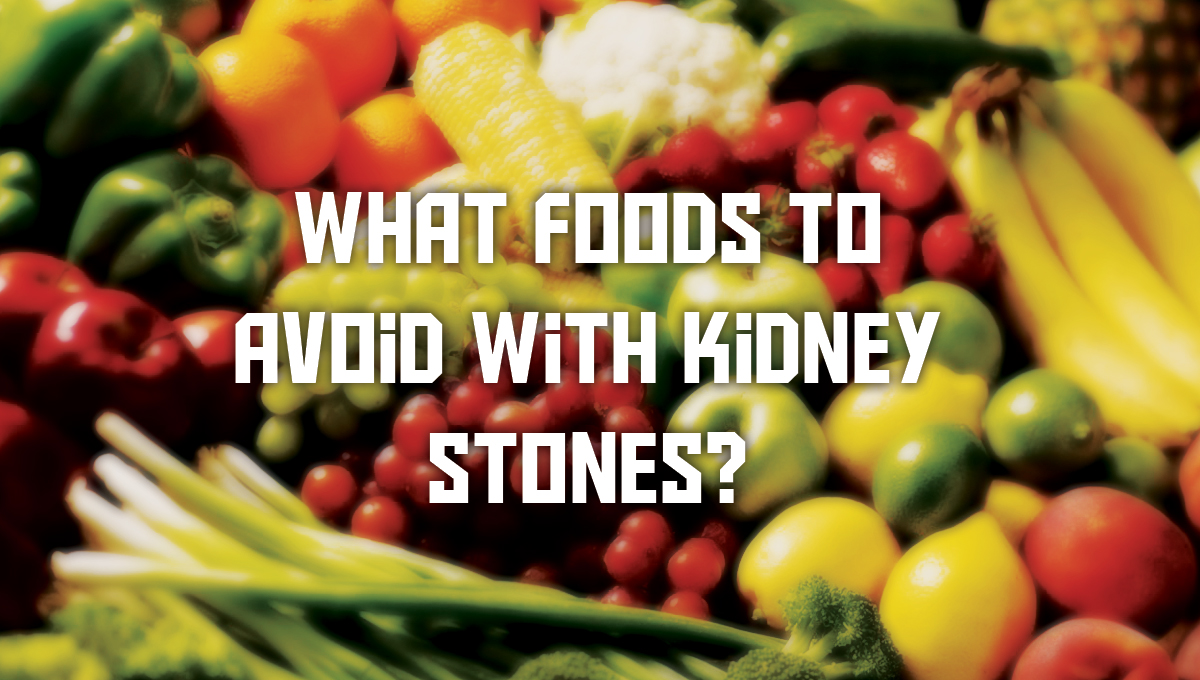 What foods to avoid with kidney stones? | St Pete Urology
