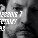 Addressing 7 Vasectomy Myths