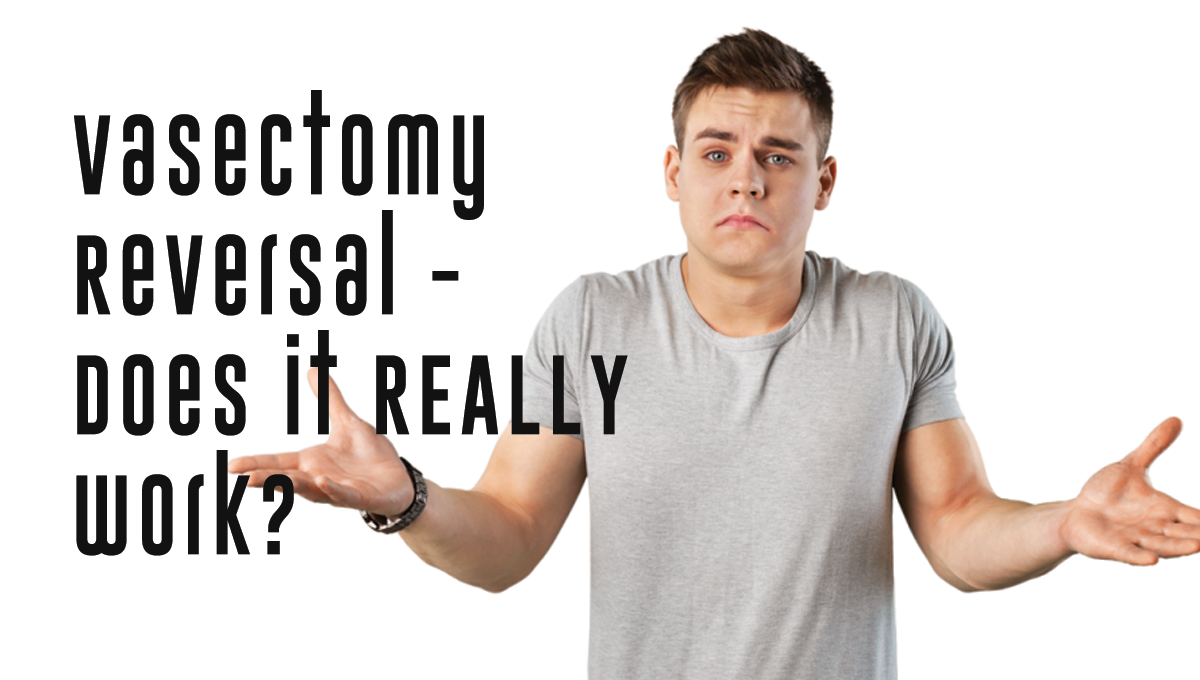 Vasectomy Reversal - Does it REALLY work? | St Pete Urology