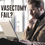 Can a vasectomy fail?
