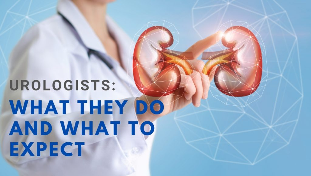 Urologists: What they do and what to expect