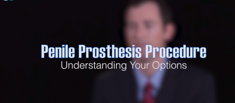 The Penile Prosthesis Procedure