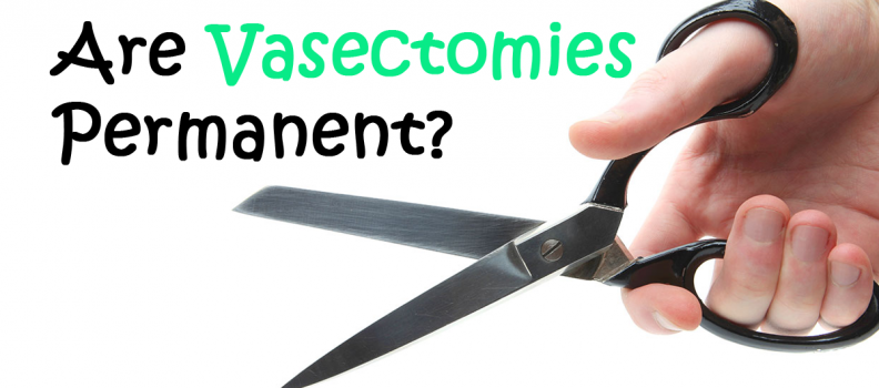 Are vasectomies permanent?