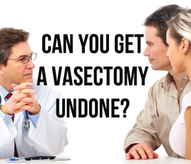 Can You Get a Vasectomy Undone?