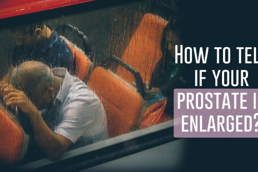 How to tell if your prostate is enlarged?