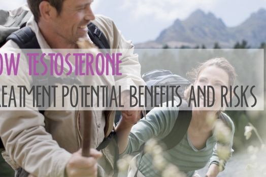 Low Testosterone Treatment: Potential Benefits and Risks