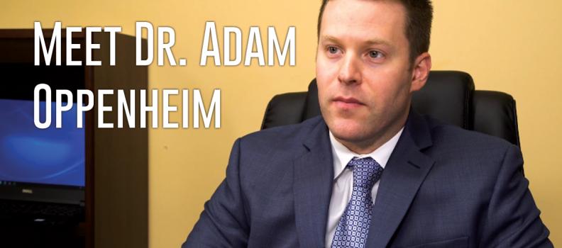 Meet Dr. Adam Oppenheim