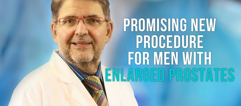 Promising New Procedure for Men With Enlarged Prostates