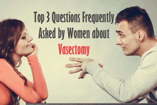 Top 3 Questions Frequently Asked by Women about Vasectomy