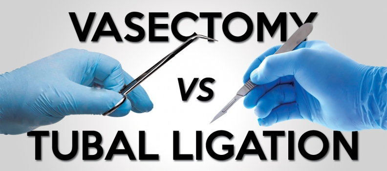 Vasectomy vs Tubal Ligation