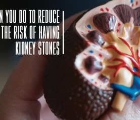 What Can You Do To Reduce The Risk of Having Kidney Stones