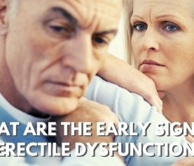 What are the early signs of erectile dysfunction?