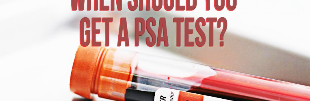 When Should You Get A PSA Test?