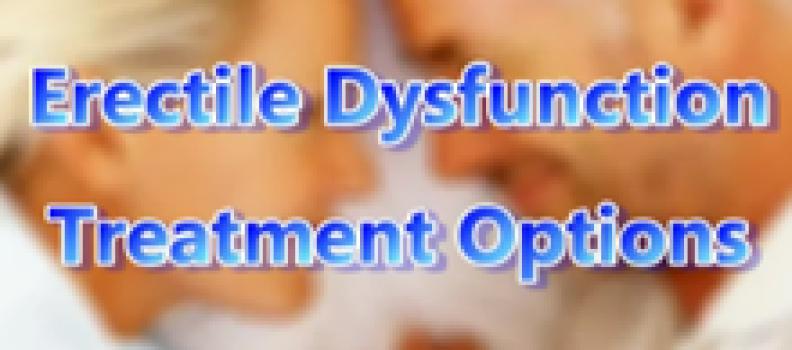 Erectile Dysfunction Treatment Options